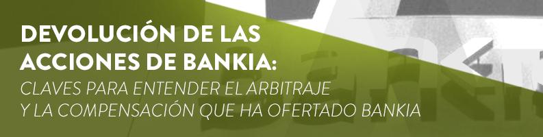 Devolución de las acciones de Bankia: compensación y arbitraje
