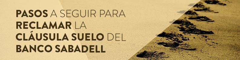 Pasos a seguir para reclamar la Cláusula Suelo de Banco Sabadell