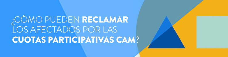 Reclamar las cuotas participativas CAM