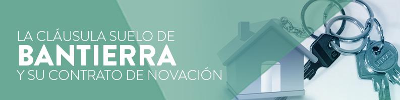La cláusula suelo de Bantierra y su contrato de novación