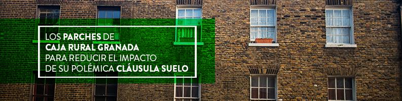 Los parches de Caja Rural Granada para reducir el impacto de su polémica cláusula suelo