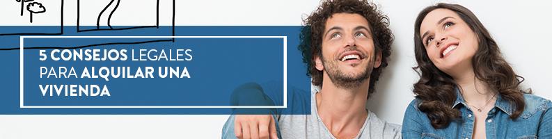 5 consejos legales para alquilar una vivienda