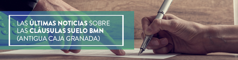 Las últimas noticias sobre las Cláusulas Suelo BMN (antigua Caja Granada)