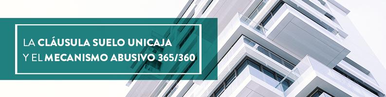 En Arriaga Asociados comentamos las sentencias sobre la retroactividad de las cláusulas suelo Unicaja y el mecanismo abusivo 365/360. Entra e infórmate.