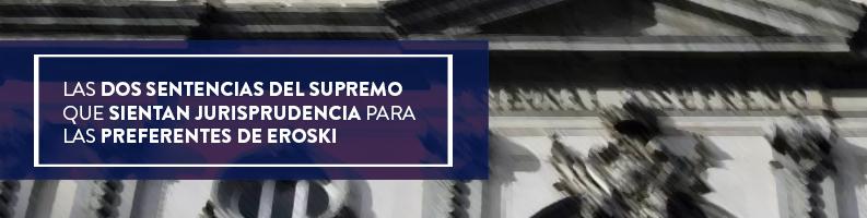 Hoy en el blog, tratamos el tema de las preferentes Eroski y como se ha marcado un antes y un después en la situación tras las últimas sentencias.